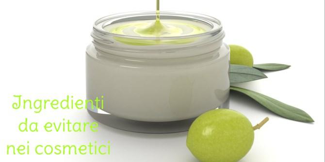 Quali ingredienti è meglio evitare nei cosmetici?
