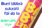 Burri colorati fai da te per labbra secche