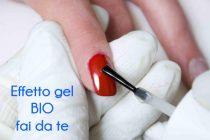 Effetto unghie gel fai da te con prodotti bio!