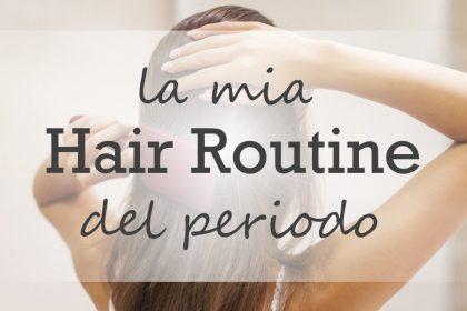 La Hair Routine eco bio aggiornata del periodo!