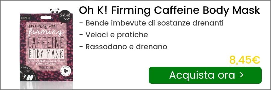 oh k! firming caffeine body mask